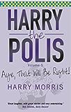 Aye That Will Be Right: Aye That Will Be Right! (Harry the Polis)