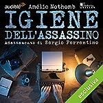 Igiene dell'assassino | Amélie Nothomb,G. Sergio Ferrentino