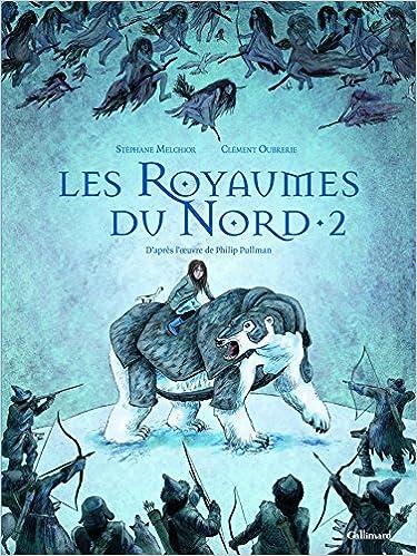 Les Royaumes du Nord : A la croisée des mondes (2) : Les royaumes du Nord. 2