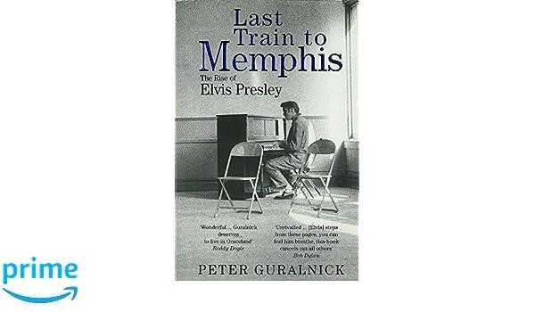 Last Train To Memphis: The Rise of Elvis Presley: Amazon.es ...