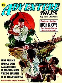 Adventure Tales #1: Classic Pulp Fiction by [Cave, Hugh B., McCulley, Johnston, Dingle, A.E., Capt.]