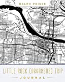 Little Rock (Arkansas) Trip Journal: Lined Travel Journal/Diary/Notebook With Map Cover Art