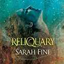 Reliquary: Reliquary Series, Book 1 Audiobook by Sarah Fine Narrated by Carly Robins
