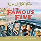 Five Go to Smuggler's Top: The Famous Five, Book 4 Hörbuch von Enid Blyton Gesprochen von: Jan Francis