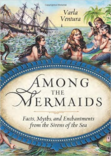 Book Among the Mermaids: Facts, Myths, and Enchantments from the Sirens of the Sea (2013-07-01)