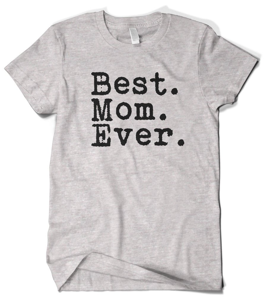 Mother's Day Gift Best Mom Ever T-shirt