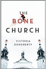 The Bone Church: A Novel Kindle Edition