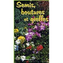 SEMIS, BOUTURES ET GREFFES