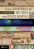 capa de Uma História Do Mundo Em Doze Mapas