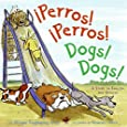 Perros! Perros!/Dogs! Dogs!: A Story in English and Spanish