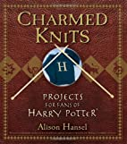 Charmed Knits: Projects for Fans of Harry…