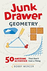 Junk Drawer Geometry: 50 Awesome Activities That Don't Cost a Thing (Junk Drawer Science) Paperback