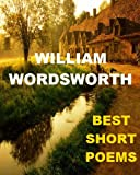 William Wordsworth - Best Short Poems