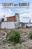 "Erik Harms, ""Luxury and Rubble: Civility and Dispossession in the New Saigon"" (U California Press, 2016)"