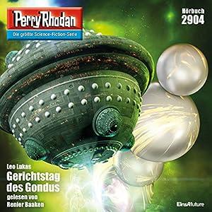 Gerichtstag des Gondus (Perry Rhodan 2904) Hörbuch