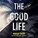 The Good Life Audiobook by Marian Thurm Narrated by Cassandra Campbell