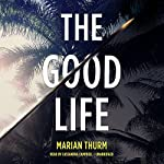 The Good Life | Marian Thurm