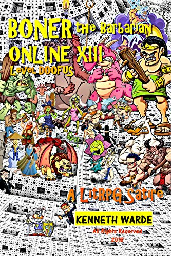 Book: BONER the Barbarian ONLINE XIII - Level DOOFUS by Ken Warde
