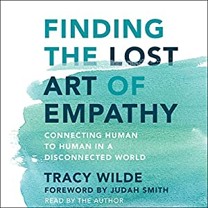 Finding the Lost Art of Empathy Audiobook