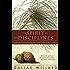 The Spirit of the Disciplines: Understanding How God Changes Lives