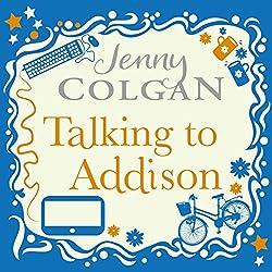 Talking to Addison