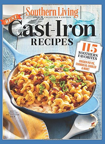 (SOUTHERN LIVING Best Cast Iron Recipes: 115 Southern Favorites)