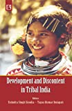 Development and Discontent in Tribal India