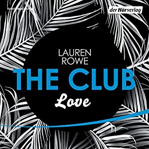 Love (The Club 3) Audiobook