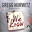 We Know Audiobook by Gregg Hurwitz Narrated by Jeff Harding