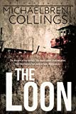The Loon: A Novel of Darkest Terror