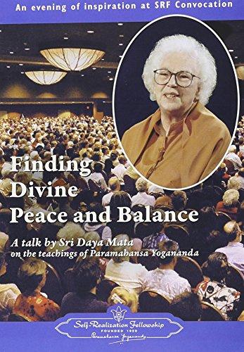Finding Divine Peace and Balance - A Talk by Sri Daya Mata