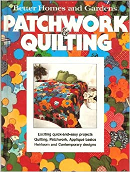 Better Homes and Gardens Patchwork and Quilting: Better Homes and ... : better homes and gardens quilting - Adamdwight.com