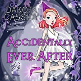 Accidentally Ever After: Accidentally Paranormal, Book 11