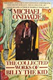 The Collected Works of Billy the Kid, Michael Ondaatje, 0140072802
