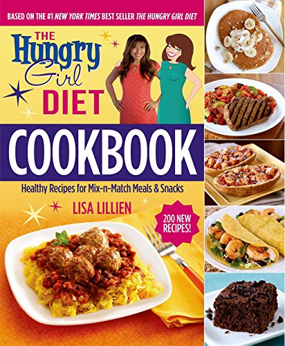 The Hungry Girl Diet Cookbook  Healthy Recipes For Mix N Match Meals   Snacks