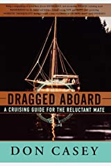 Dragged Aboard: A Cruising Guide for a Reluctant Mate Hardcover