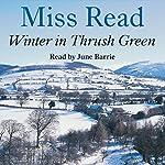 Winter in Thrush Green | Miss Read