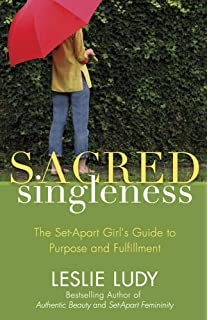 Sacred Singleness The Set Apart Girl S Guide To Purpose And Fulfillment