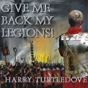 Give Me Back My Legions!: A Novel of Ancient Rome Audiobook by Harry Turtledove Narrated by Simon Vance