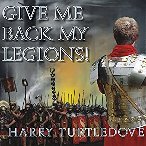 Give Me Back My Legions! Hörbuch