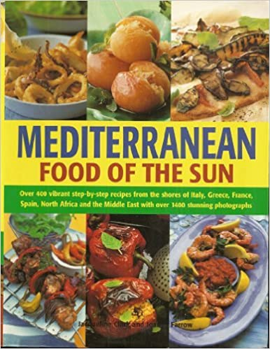 Mediterranean Food Of The Sun Jaqueline Clark Joanna Farrow