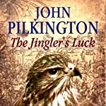 The Jingler's Luck: Thomas the Falconer, Book 6 | John Pilkington