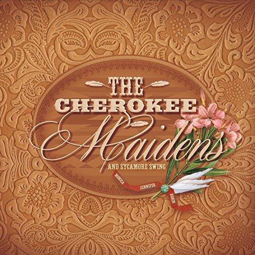 The Cherokee Maidens & Sycamor...