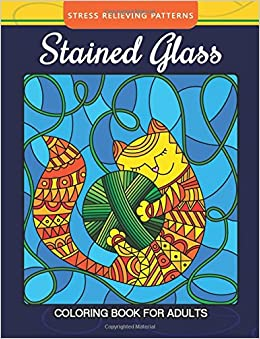 Amazon Stained Glass Coloring Book For Adults Stress Relieving Patterns Relaxation All Ages Cat Volume 1