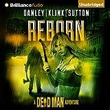 Reborn: A Dead Man Adventure, Book 1