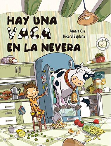 Hay Una Vaca En La Nevera / There Is A Cow In The Fridge (Spanish Edition)
