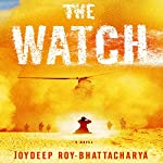 The Watch: A Novel | Joydeep Roy-Bhattacharya