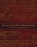 img - for Translating Maya Hieroglyphs (Recovering Languages and Literacies in the Americas) book / textbook / text book