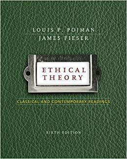Book Ethical Theory: Classical and Contemporary Readings by Louis P. Pojman (2010-02-01)