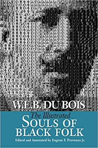 Illustrated Souls of Black Folk (Annotated, Illustrated,